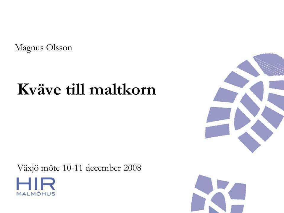 Kväve till maltkorn Växjö möte 10-11 december 2008 Magnus Olsson