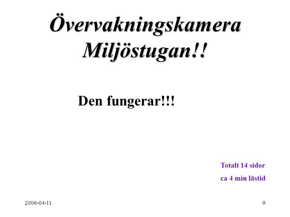 2006-04-119 Övervakningskamera Miljöstugan!! Den fungerar!!! Totalt 14 sidor ca 4 min lästid
