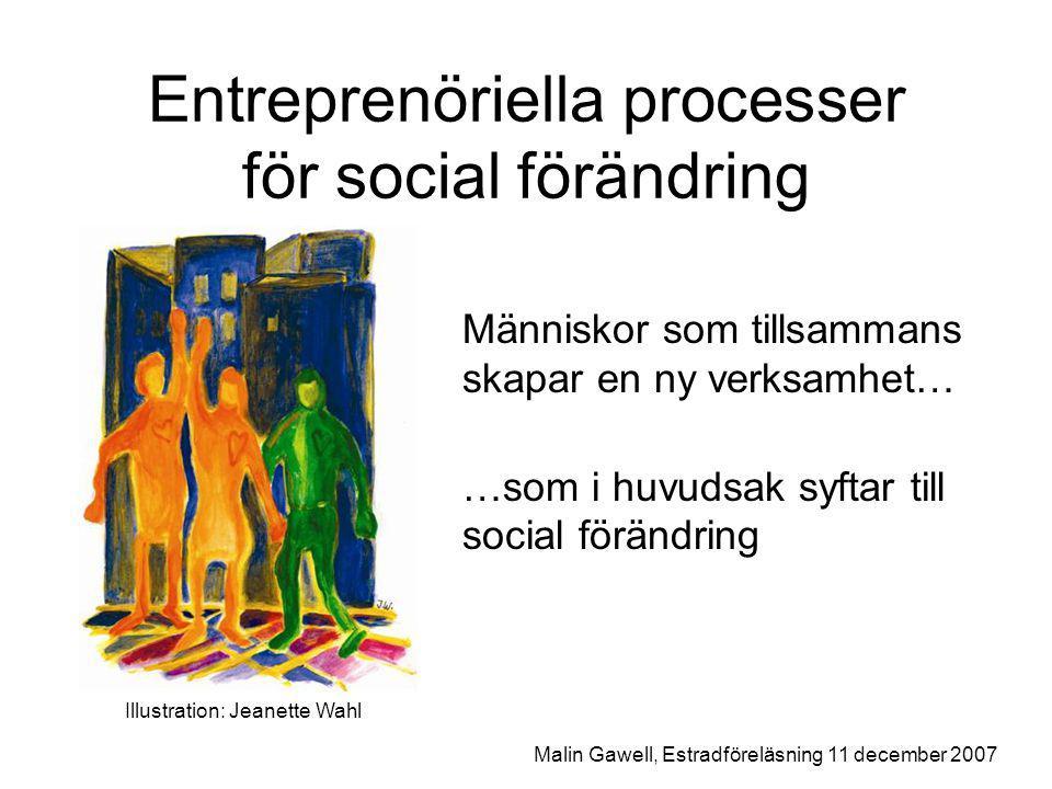 Activist Entrepreneurship Attac'ing Norms and Articulating Disclosive Stories Malin Gawell, Estradföreläsning 11 december 2007
