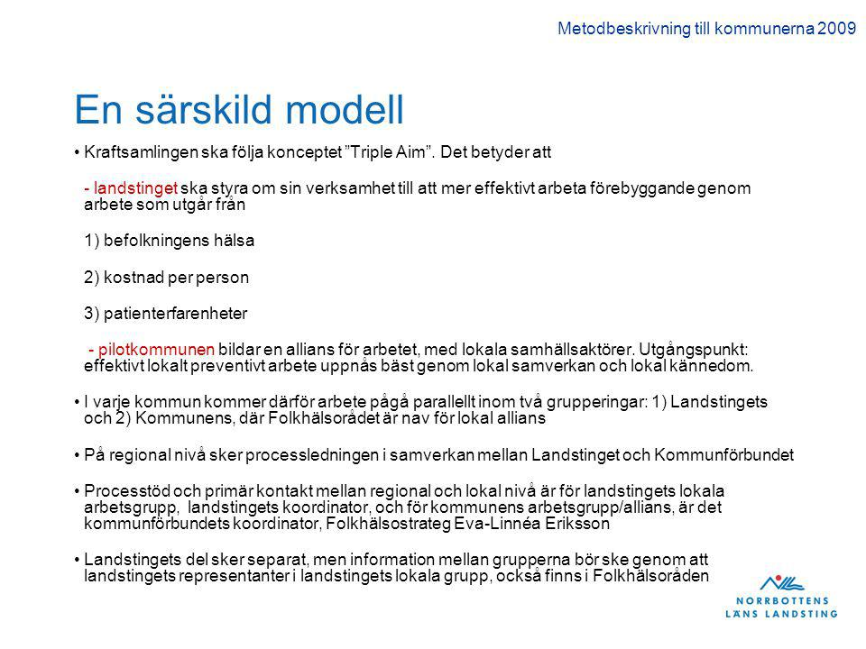 En särskild modell Kraftsamlingen ska följa konceptet Triple Aim .