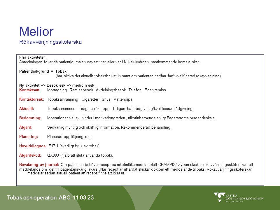Tobak och operation ABC 11 03 23 Melior Rökavvänjningssköterska Fria aktiviteter Anteckningen följer då patientjournalen oavsett när eller var i NU-sjukvården nästkommande kontakt sker.