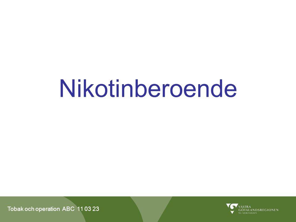 Tobak och operation ABC 11 03 23 Nikotinberoende