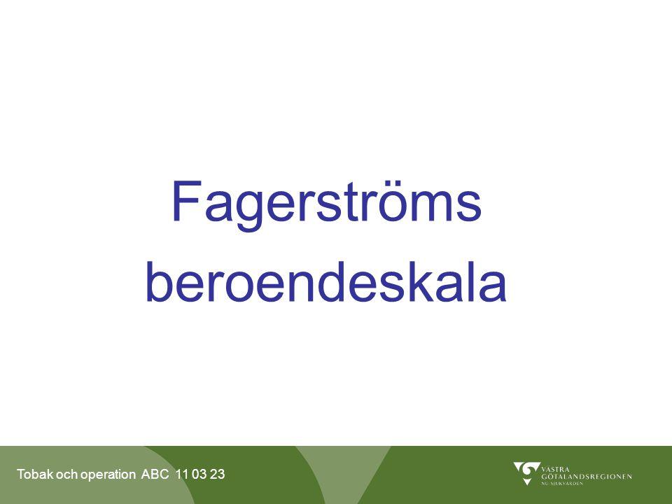 Tobak och operation ABC 11 03 23 Fagerströms beroendeskala