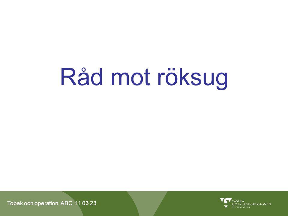 Tobak och operation ABC 11 03 23 Råd mot röksug