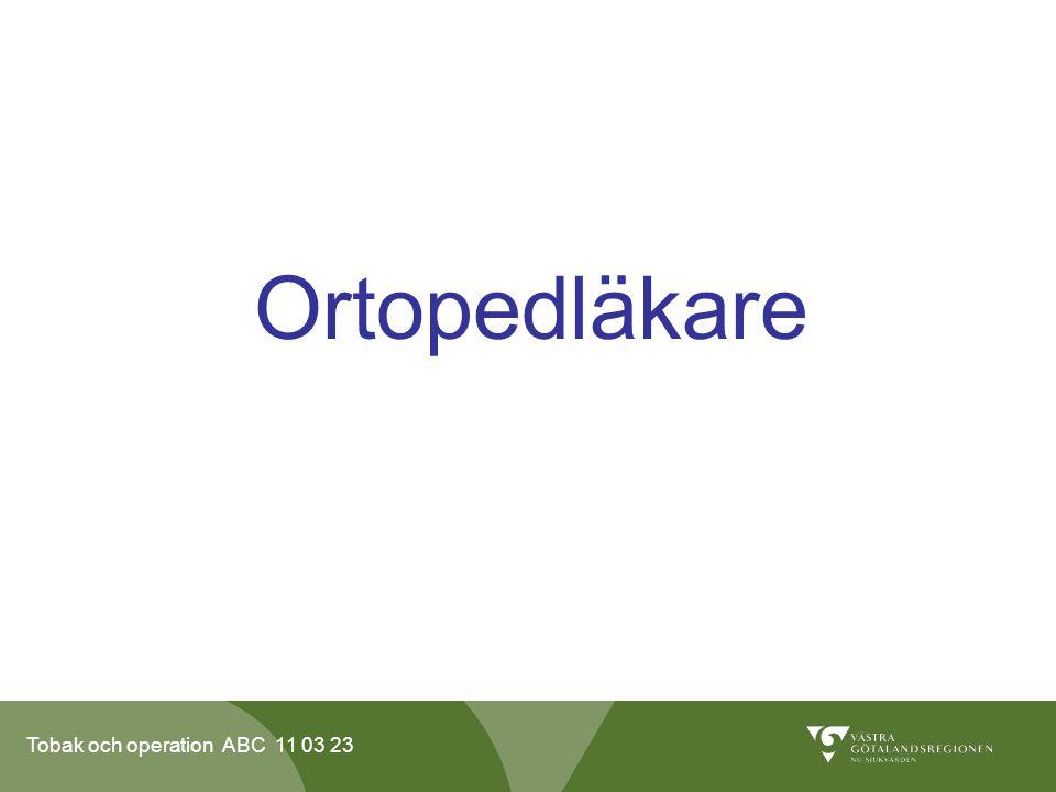 Tobak och operation ABC 11 03 23 Ortopedläkare