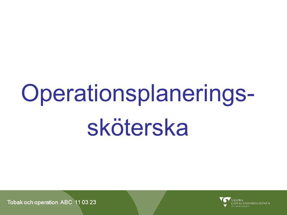 Tobak och operation ABC 11 03 23 Operationsplanerings- sköterska