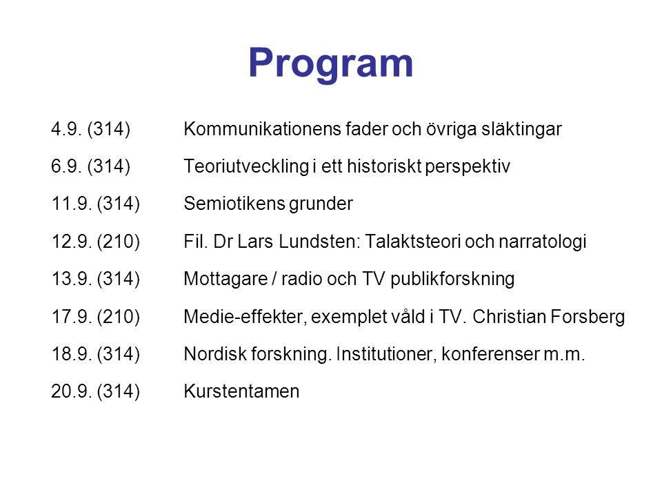 Program 4.9. (314)Kommunikationens fader och övriga släktingar 6.9.