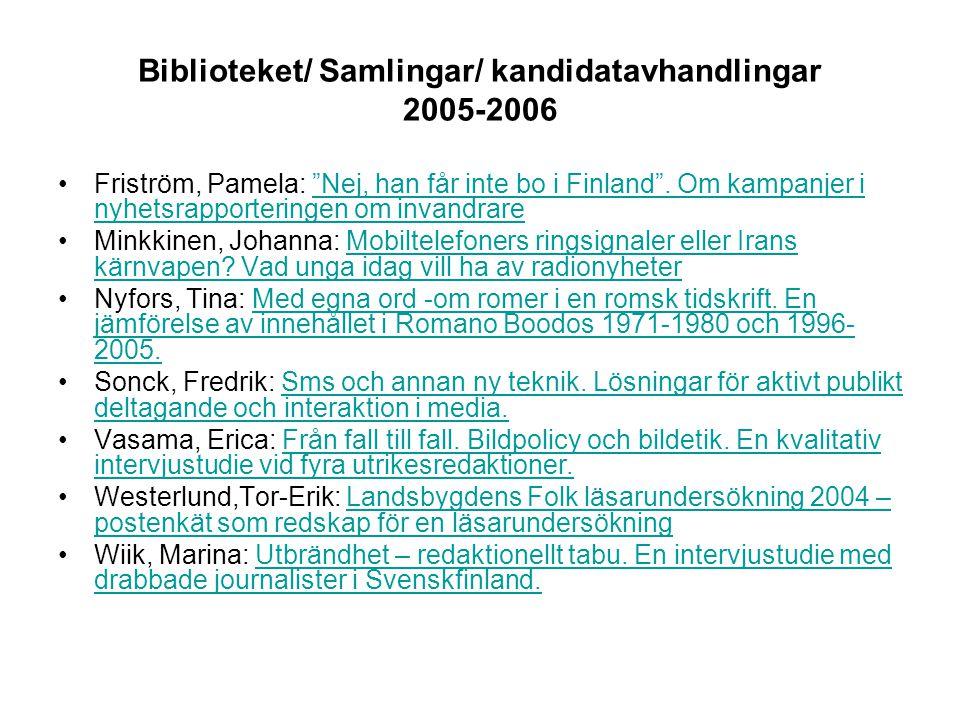 Biblioteket/ Samlingar/ kandidatavhandlingar 2005-2006 Friström, Pamela: Nej, han får inte bo i Finland .