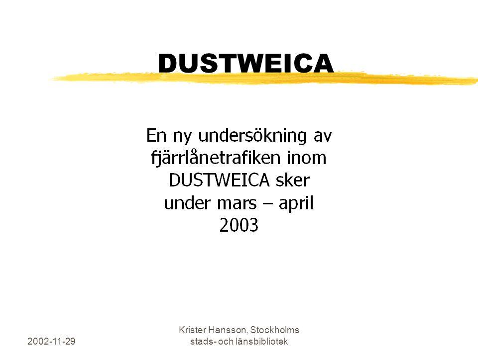2002-11-29 Krister Hansson, Stockholms stads- och länsbibliotek DUSTWEICA