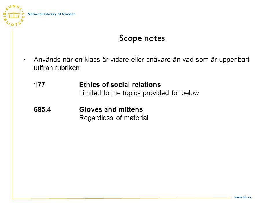 www.kb.se Scope notes Används när en klass är vidare eller snävare än vad som är uppenbart utifrån rubriken.