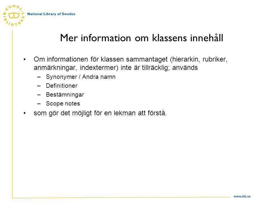 www.kb.se En term får fullständig indexering – exempel (forts) Aircraft 387.73 Aircraft see Manual at 629.046 vs.