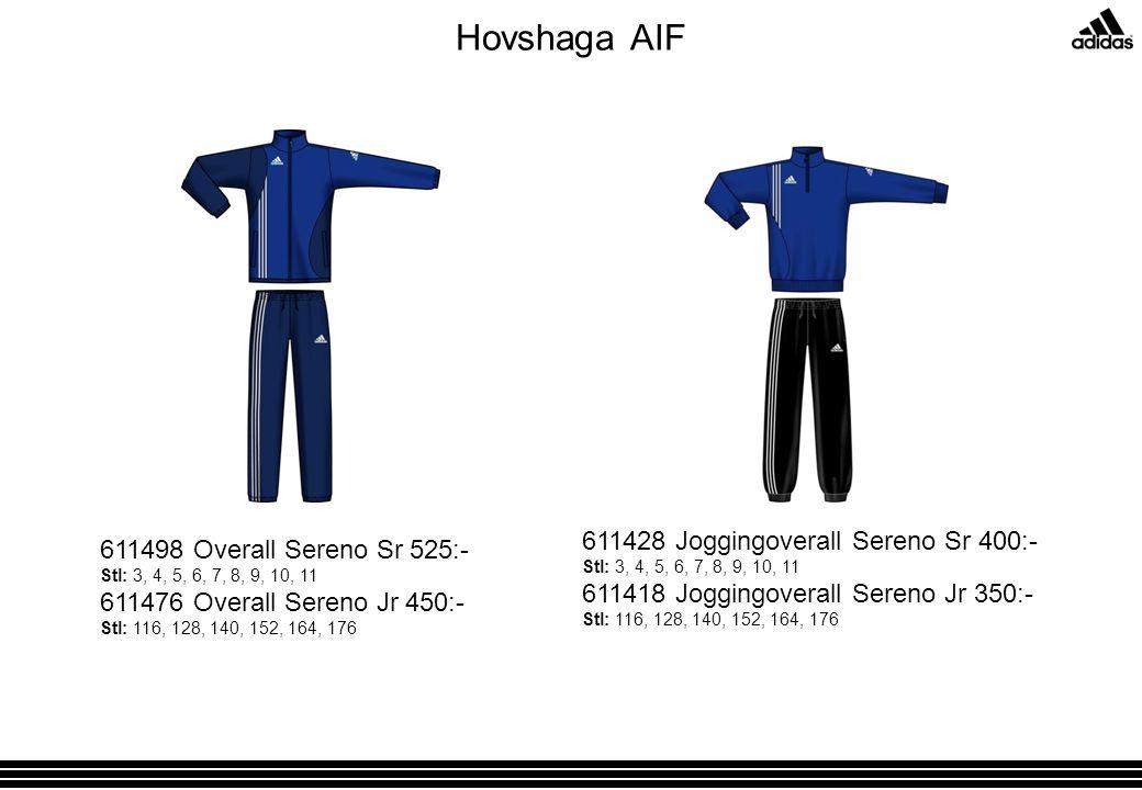 Hovshaga AIF 611498 Overall Sereno Sr 525:- Stl: 3, 4, 5, 6, 7, 8, 9, 10, 11 611476 Overall Sereno Jr 450:- Stl: 116, 128, 140, 152, 164, 176 611428 Joggingoverall Sereno Sr 400:- Stl: 3, 4, 5, 6, 7, 8, 9, 10, 11 611418 Joggingoverall Sereno Jr 350:- Stl: 116, 128, 140, 152, 164, 176
