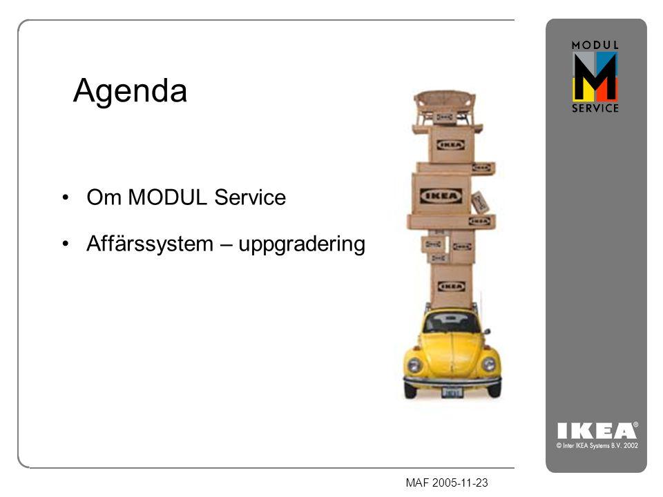MAF 2005-11-23 MODUL Service – en del av IKEA Supply Chain Från råvaruleverantören till ditt hem!