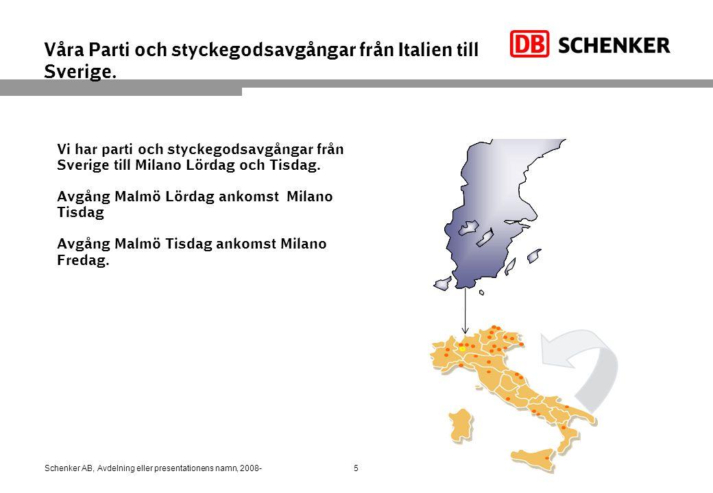 Våra Parti och styckegodsavgångar från Italien till Sverige.