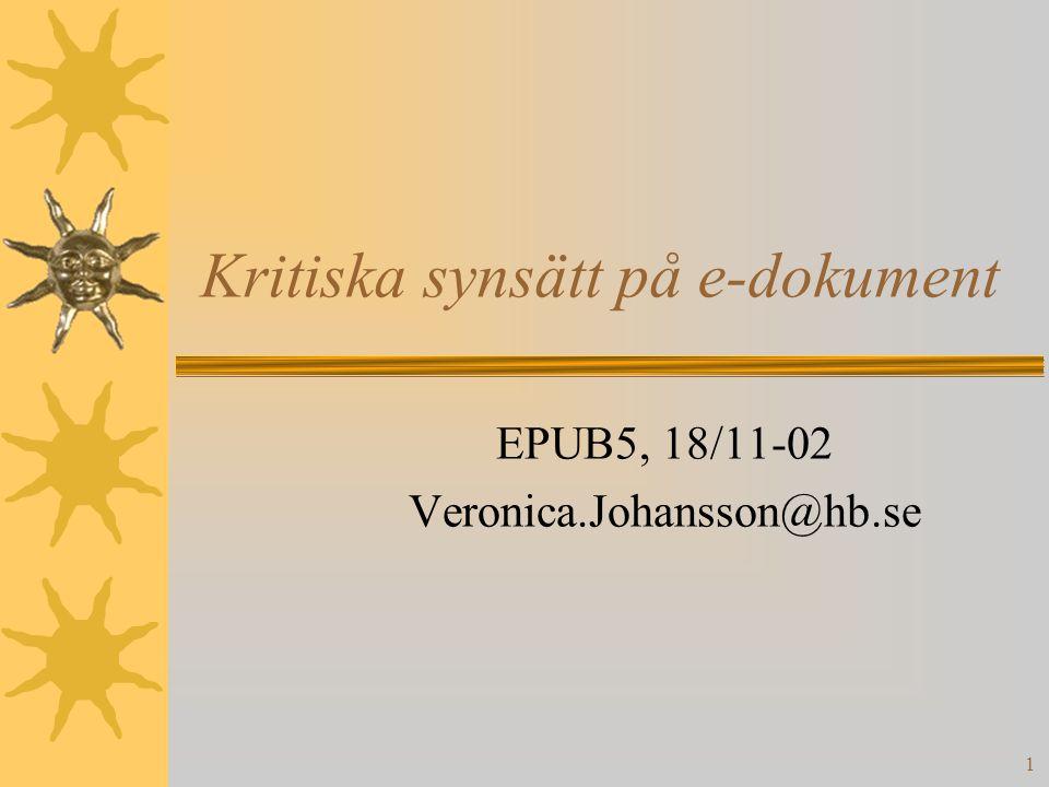1 Kritiska synsätt på e-dokument EPUB5, 18/11-02 Veronica.Johansson@hb.se