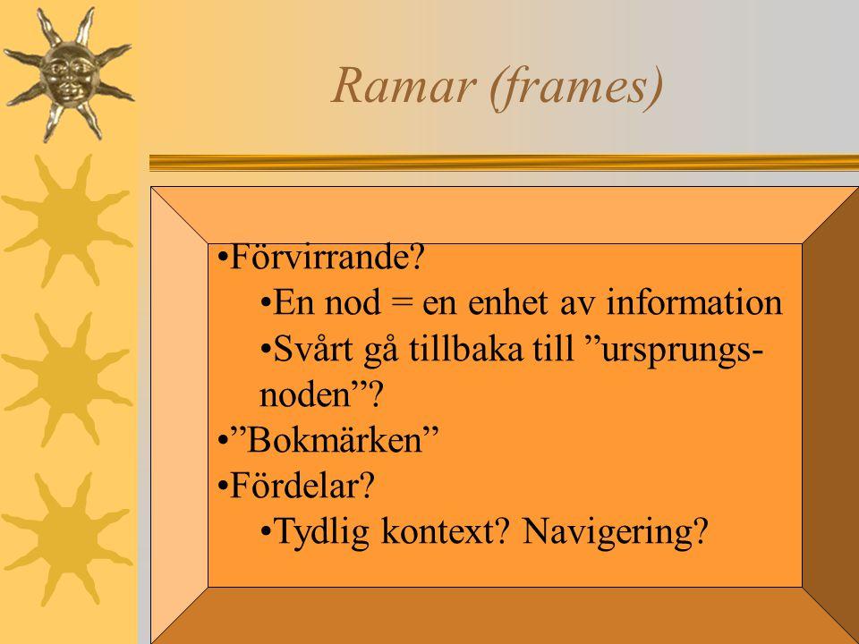 """17 Ramar (frames) Förvirrande? En nod = en enhet av information Svårt gå tillbaka till """"ursprungs- noden""""? """"Bokmärken"""" Fördelar? Tydlig kontext? Navig"""