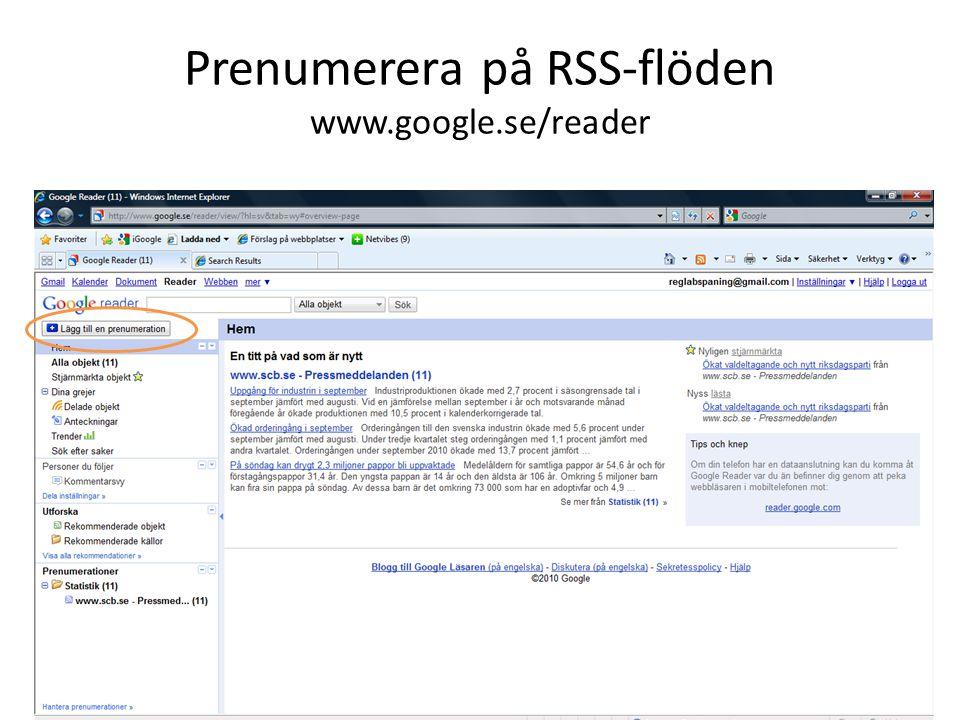 Prenumerera på RSS-flöden www.google.se/reader