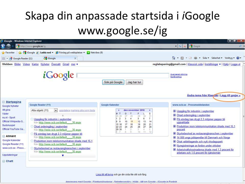 Skapa din anpassade startsida i iGoogle www.google.se/ig