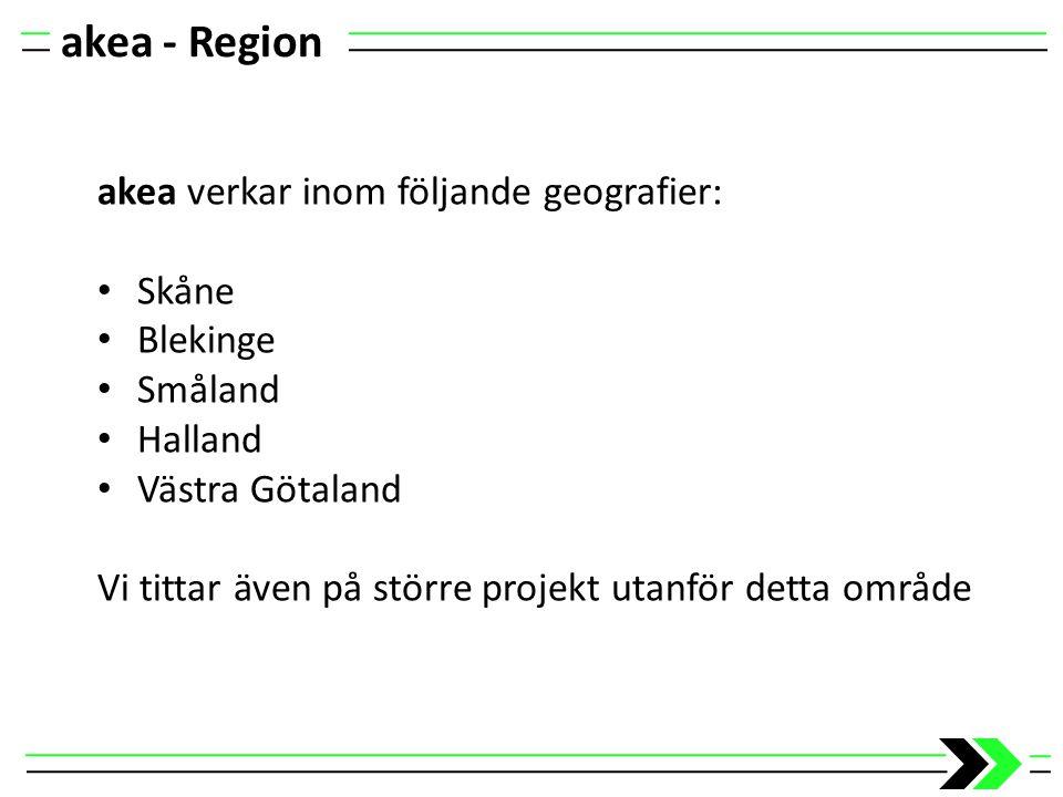 akea verkar inom följande geografier: Skåne Blekinge Småland Halland Västra Götaland Vi tittar även på större projekt utanför detta område akea - Regi