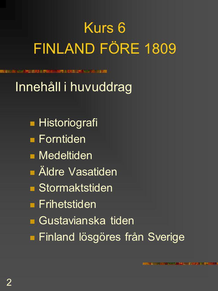 22 Finlands gränser Nöteborgsfreden 1323 Täysinäfreden (Teusina) 1595 Freden i Stolbova 1617 Nystadsfreden 1721 Åbofreden 1743 Freden i Fredrikshamn 1809