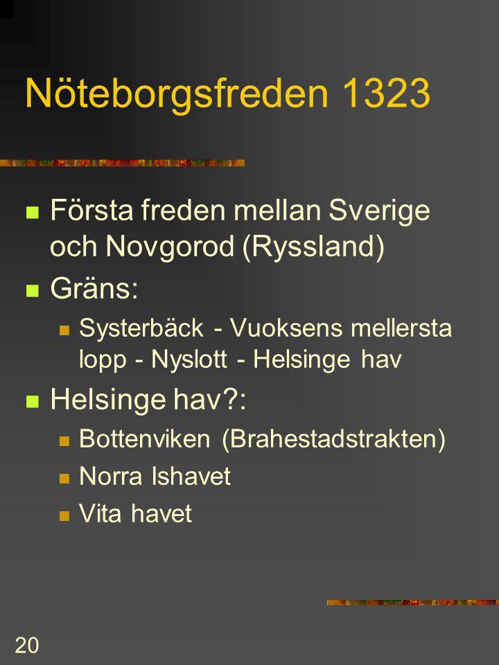 19 Tredje Korståget 1293 Vem: Tyrgils Knutsson Vart: Finska vikens inre delar Varför: mota Novgorod Resultat: Viborg anlades Karelen till Sverige grek