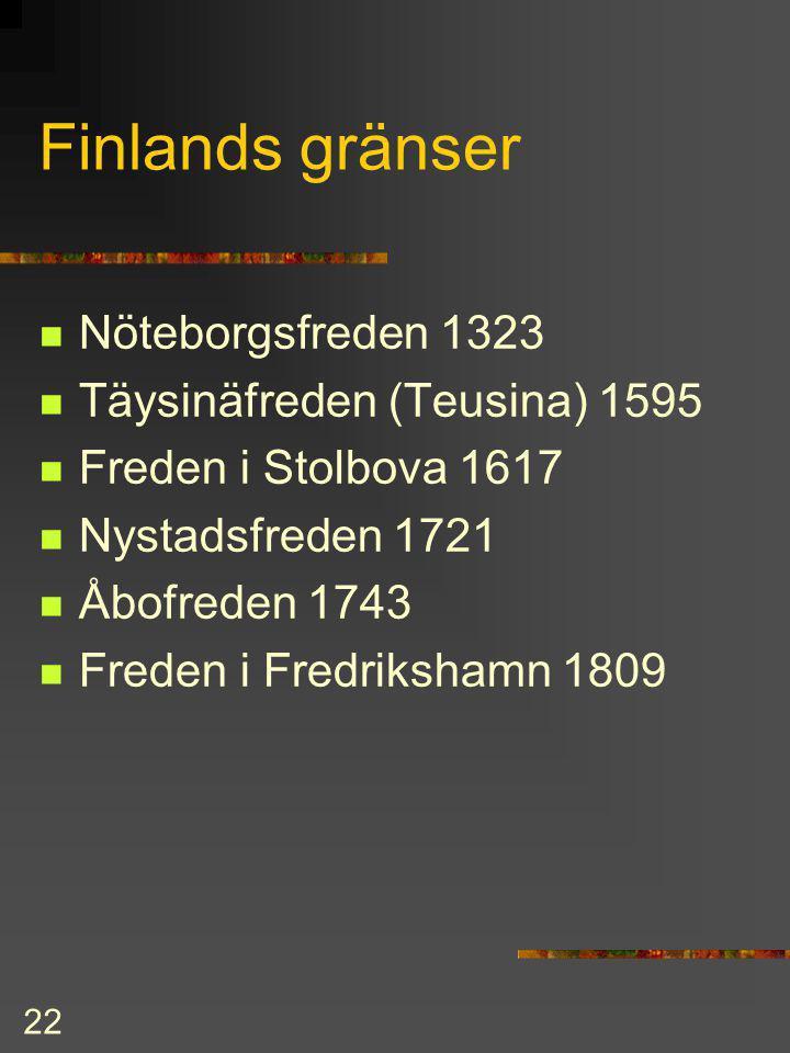 21 Nöteborgsfredens följder Stammarna kunde bilda ett folk Finland blev en del av den västerländska kulturkretsen Svenska (nordiska) samhällsordningen
