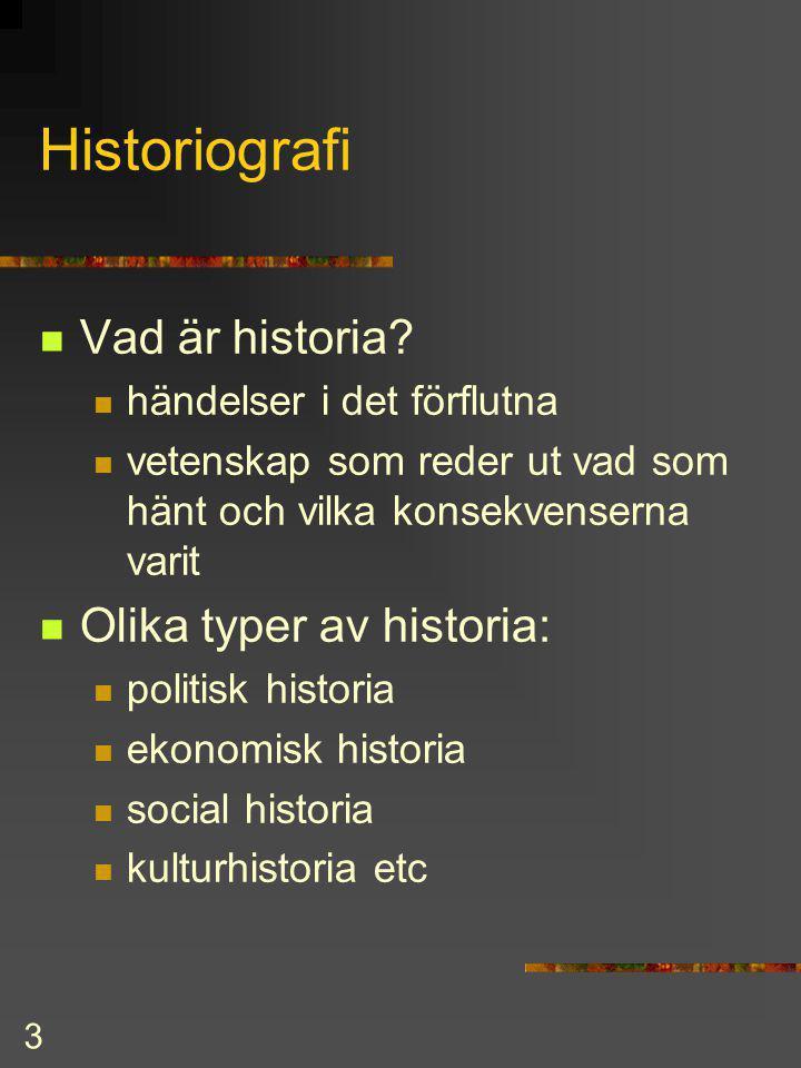 3 Historiografi Vad är historia.