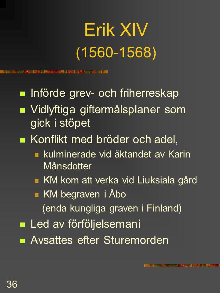 35 Gustav Vasa forts. sönerna fick varsitt hertigdöme där de fick styra ganska fritt Finland tillföll Johan Åbo slotts blomstringsperiod Johan gifte s