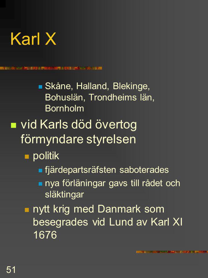 """50 Karl X Gustav 1654-60 Reformer: fjärdepartsräfsten allt givet efter 1632 skulle till en fjärdedel återtas """"omistade gods"""" togs helt genomdrevs enda"""