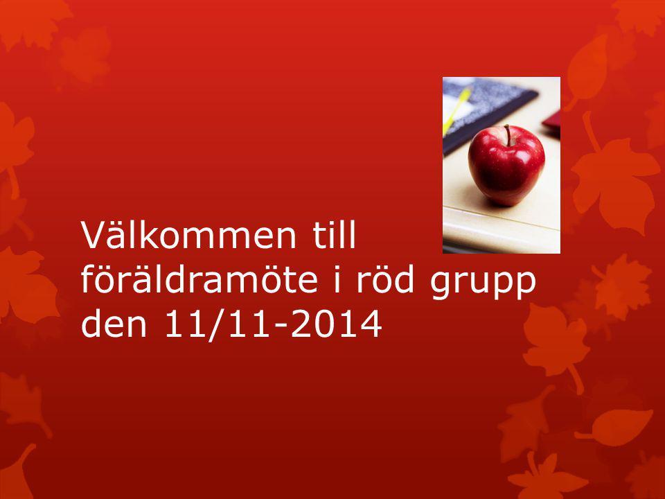 Välkommen till föräldramöte i röd grupp den 11/11-2014