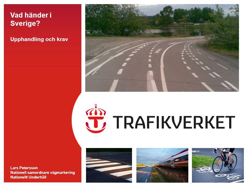 TMALL 0141 Presentation v 1.0 Vad händer i Sverige? Upphandling och krav Lars Petersson Nationell samordnare vägmarkering Nationellt Underhåll