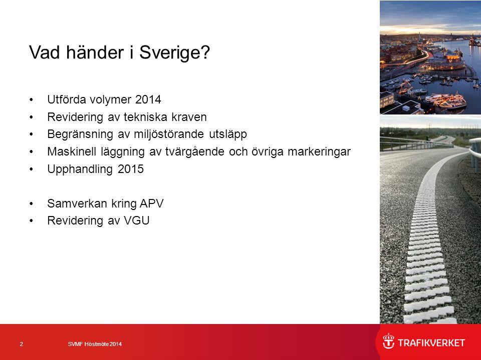 2 SVMF Höstmöte 2014 Vad händer i Sverige? Utförda volymer 2014 Revidering av tekniska kraven Begränsning av miljöstörande utsläpp Maskinell läggning