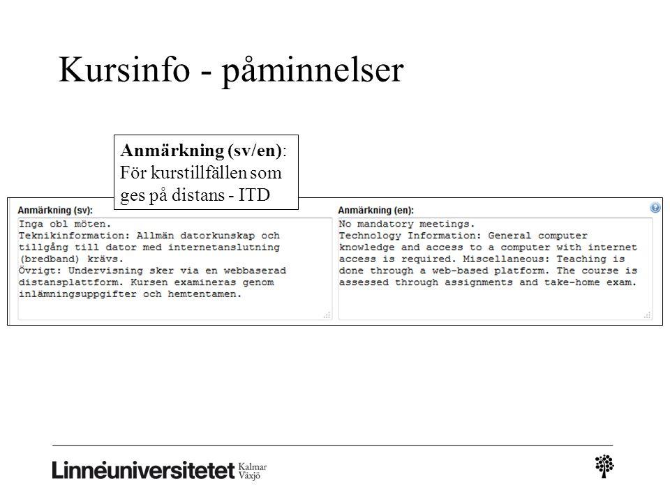 Kursinfo - påminnelser Anmärkning (sv/en): För kurstillfällen som ges på distans - ITD