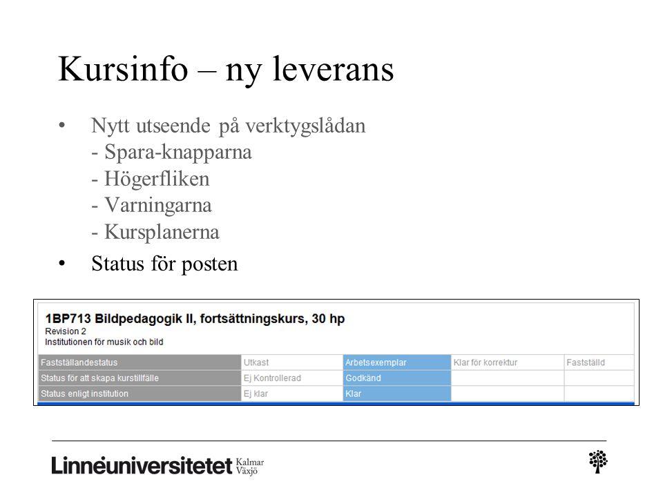 Kursinfo – ny leverans Nytt utseende på verktygslådan - Spara-knapparna - Högerfliken - Varningarna - Kursplanerna Status för posten