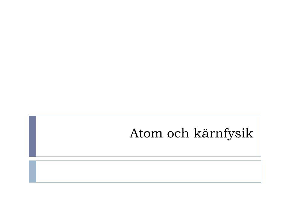 Atom och kärnfysik