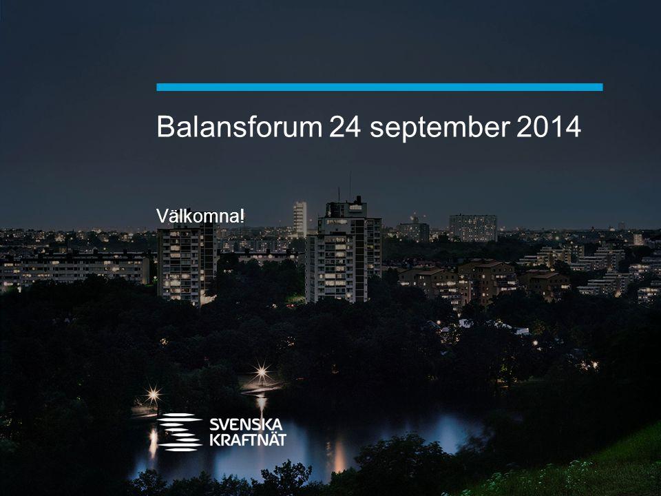 Balansforum 24 september 2014 Välkomna!