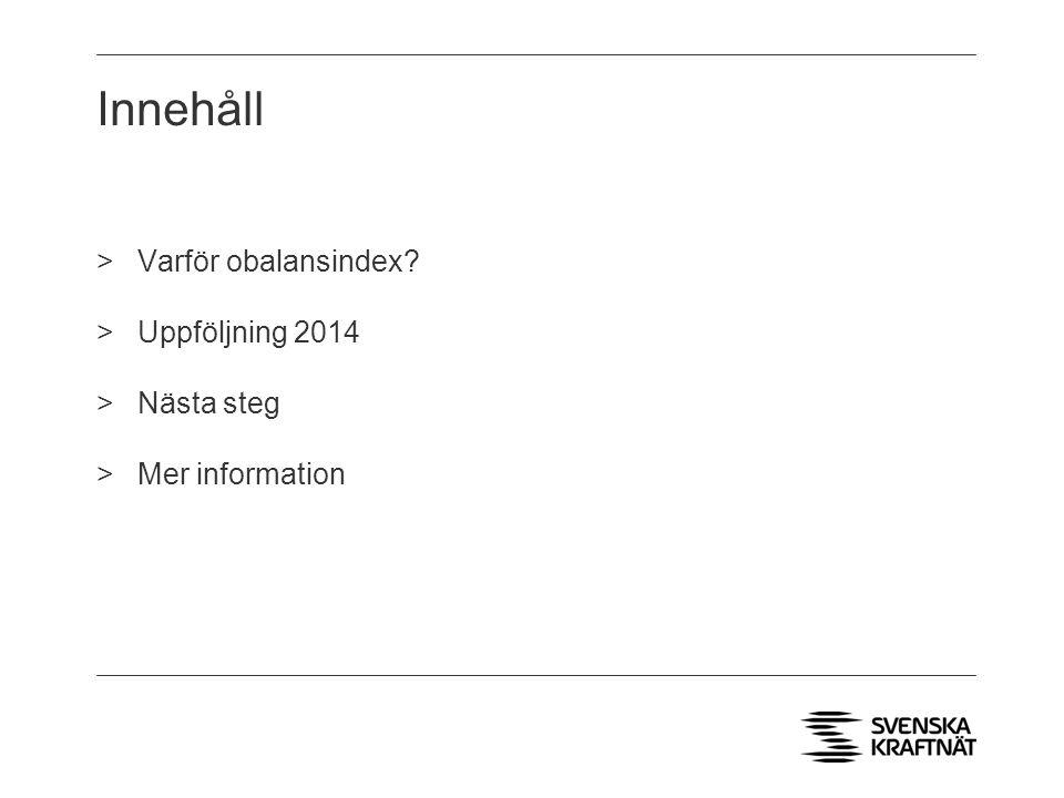 Innehåll >Varför obalansindex? >Uppföljning 2014 >Nästa steg >Mer information