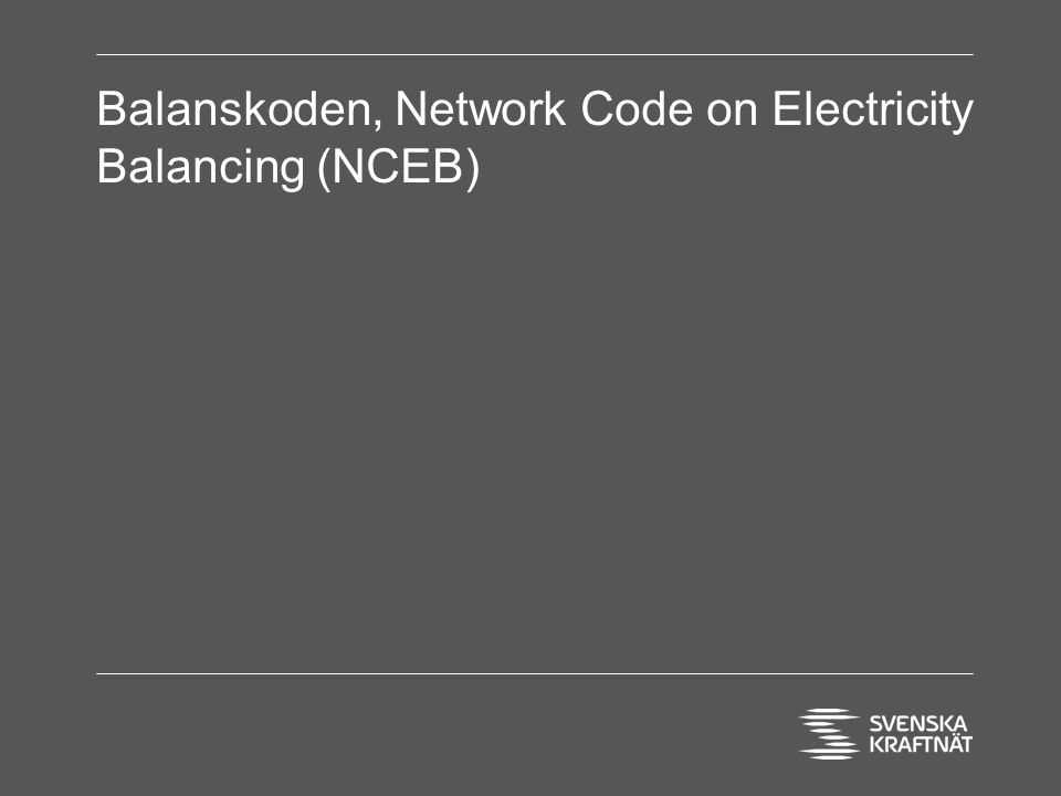 Balanskoden, Network Code on Electricity Balancing (NCEB)
