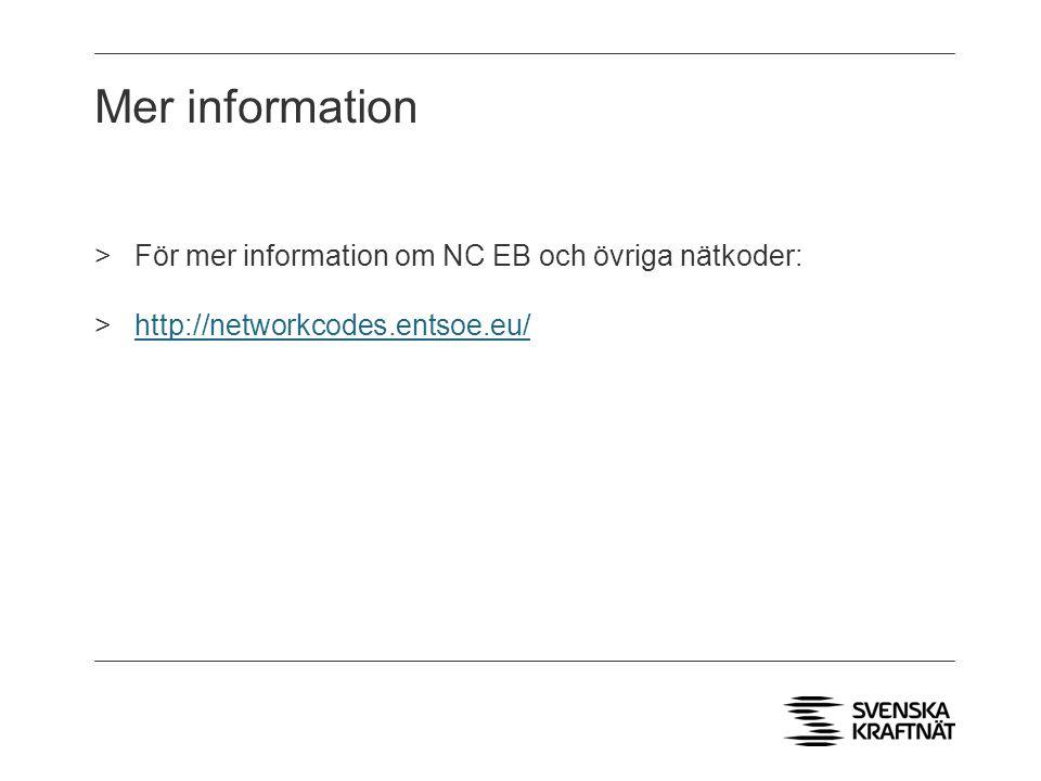 Mer information >För mer information om NC EB och övriga nätkoder: >http://networkcodes.entsoe.eu/http://networkcodes.entsoe.eu/