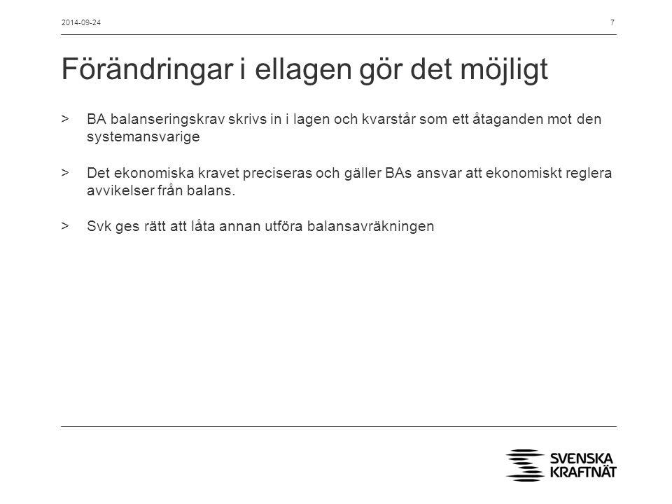 Förändringar i balansavräkningen >NÄ mätvärdesrapportering – förbrukning: >sker per elleverantör och aggregeras till BA av eSett.