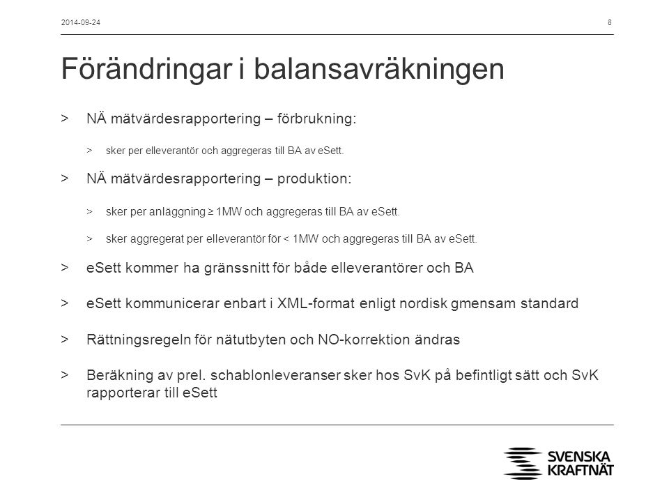 Nästa steg >Analysera utfall för 2014 >Harmonisera i NBS