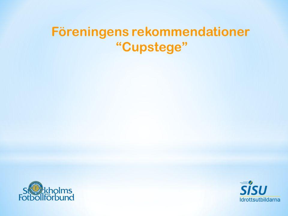 Föreningens rekommendationer Cupstege