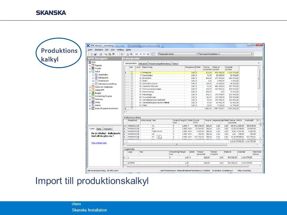 class Produktions kalkyl Import till produktionskalkyl Skanska Installation