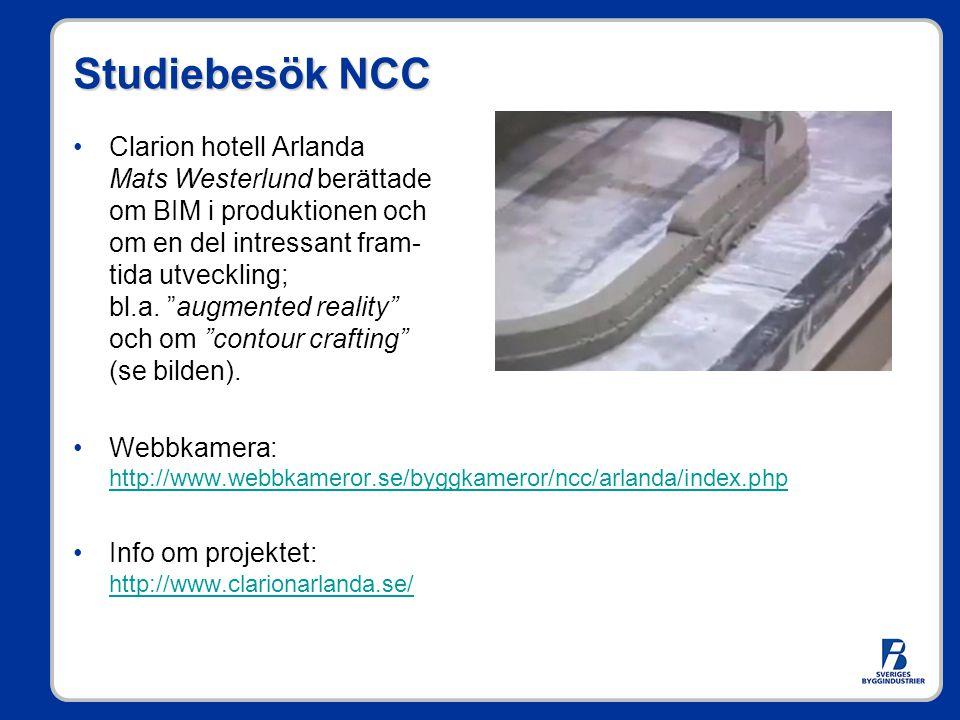 """Studiebesök NCC Clarion hotell Arlanda Mats Westerlund berättade om BIM i produktionen och om en del intressant fram- tida utveckling; bl.a. """"augmente"""