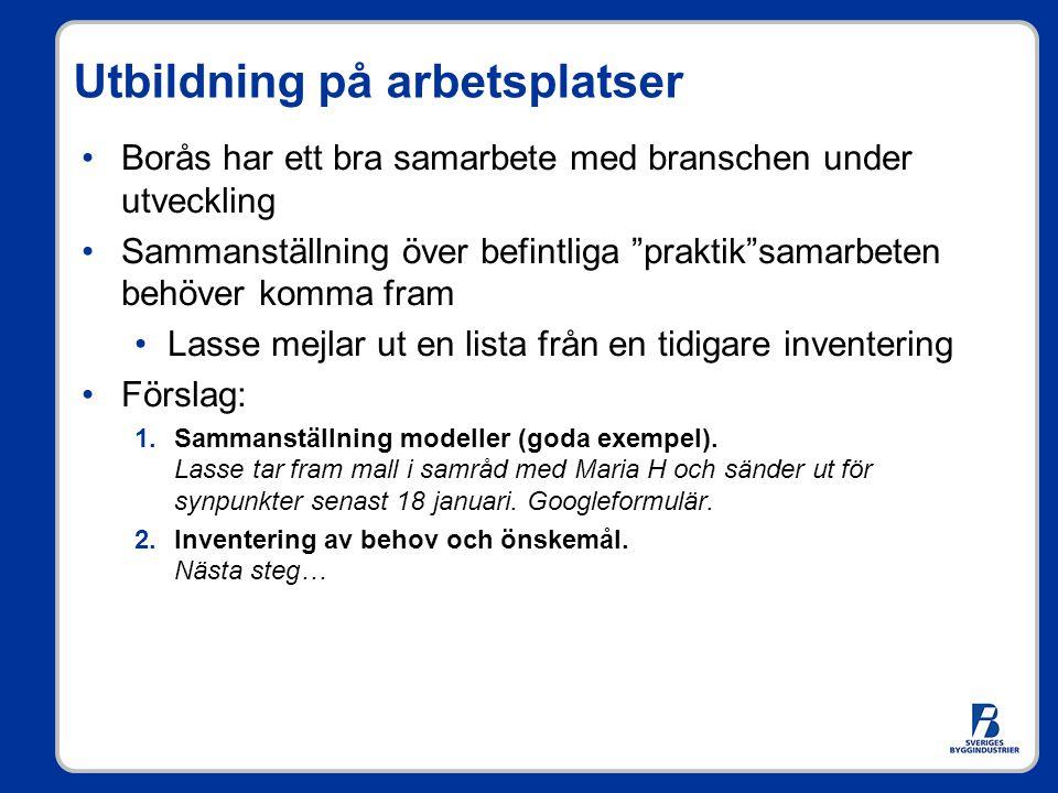 Utbildning på arbetsplatser Borås startar frivillig COOP-termin för högskoleingenjörerna (modell som prövats med framgång på Chalmers) Studieuppehåll och lön under tiden BI tar fram en platsannonsbroschyr Borås har också en poänggivande kurs (7,5 hp) för den kortare teknikerutbildningen (ute 3-4 dagar i en vecka).