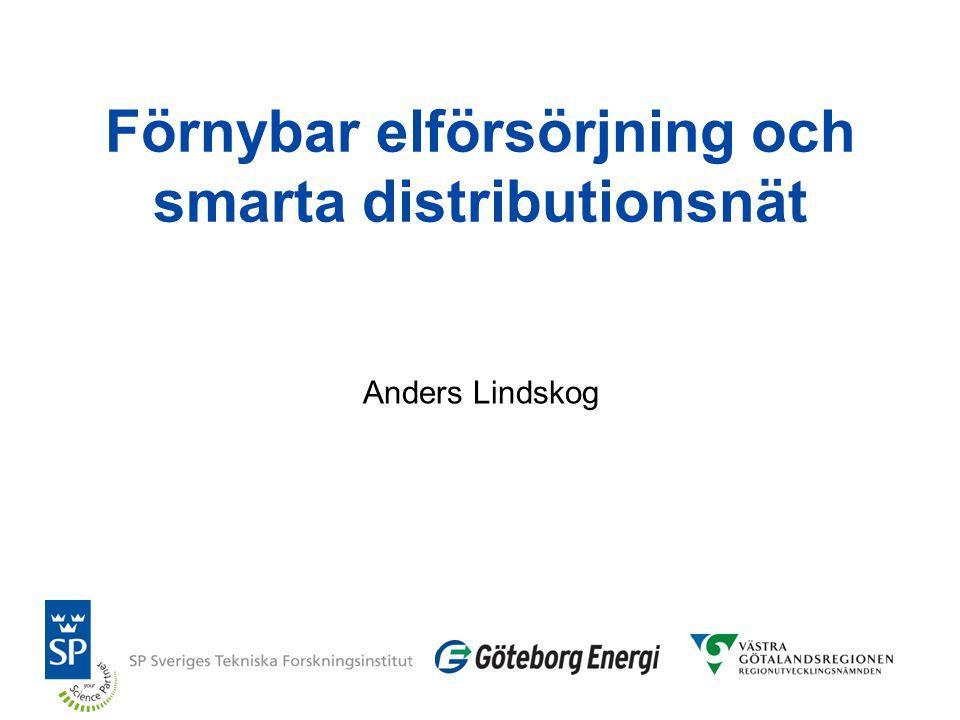 Förnybar elförsörjning och smarta distributionsnät Anders Lindskog