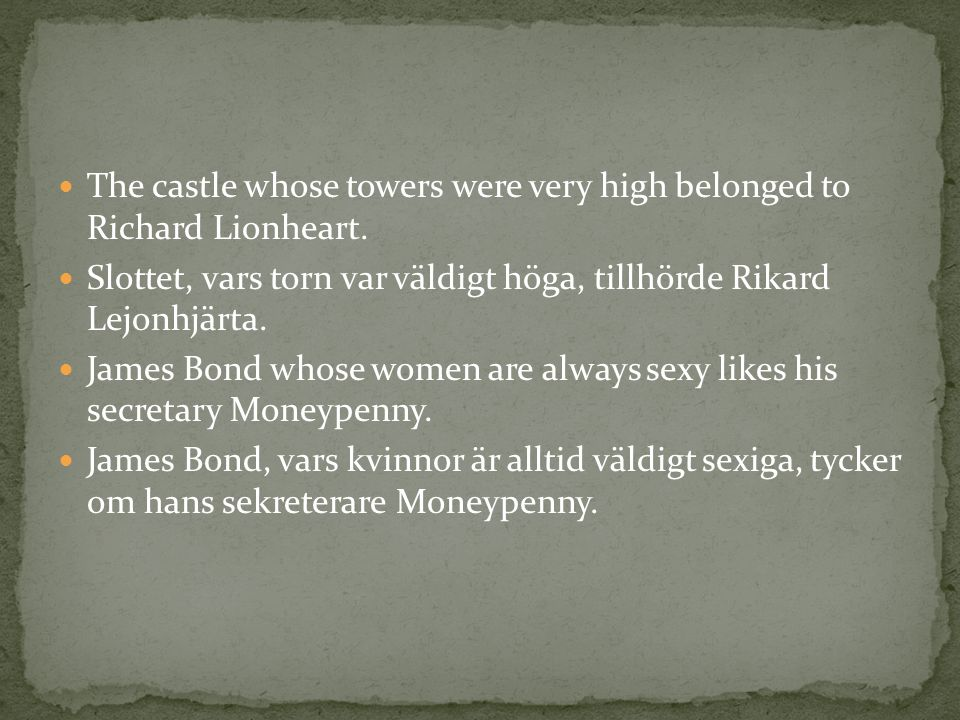 The castle whose towers were very high belonged to Richard Lionheart.