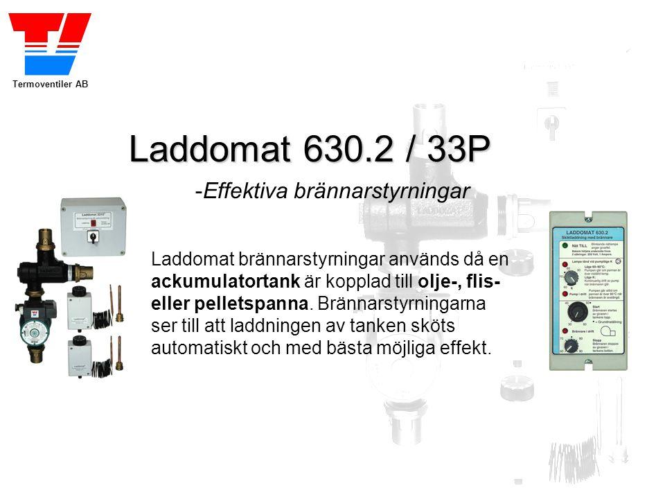 Termoventiler AB Laddomat 630.2 / 33P -Effektiva brännarstyrningar Laddomat brännarstyrningar används då en ackumulatortank är kopplad till olje-, fli