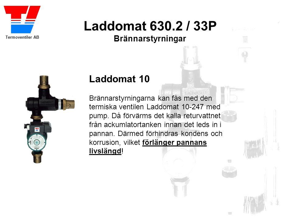 Termoventiler AB Laddomat 630.2 / 33P Brännarstyrningar Laddomat 10 Brännarstyrningarna kan fås med den termiska ventilen Laddomat 10-247 med pump. Då
