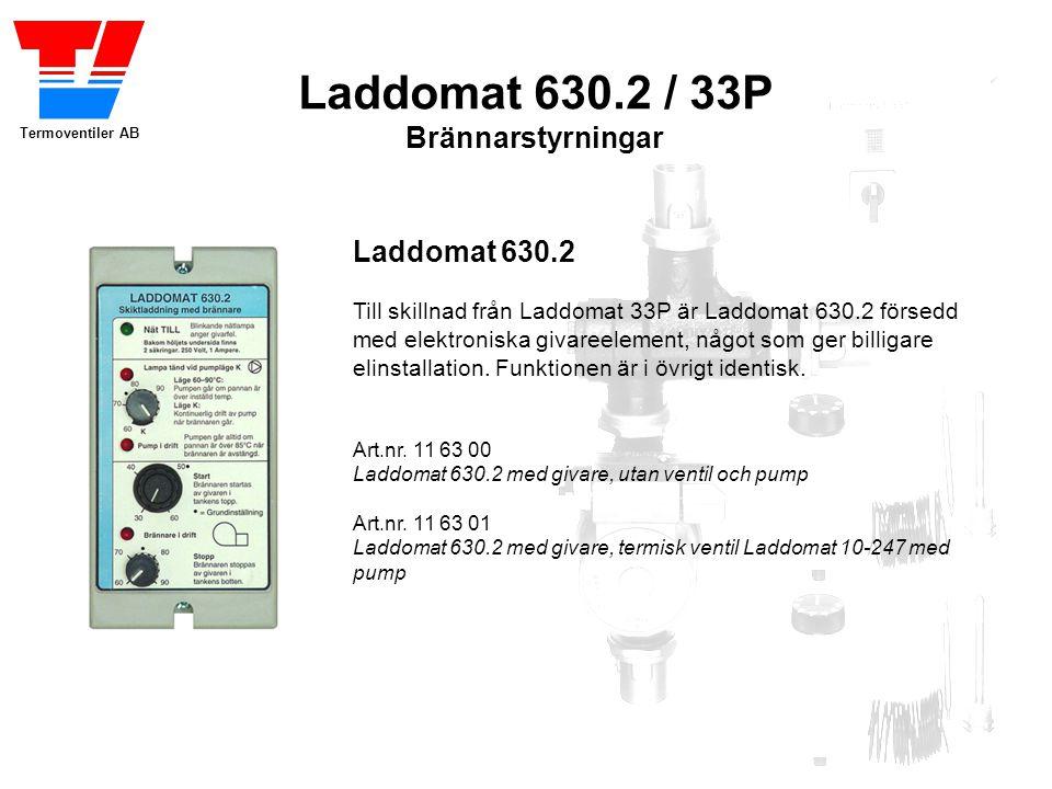 Termoventiler AB Laddomat 630.2 / 33P Brännarstyrningar Laddomat 630.2 Till skillnad från Laddomat 33P är Laddomat 630.2 försedd med elektroniska giva